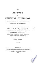 The History Of Auricular Confession Religiously Morally And Politically Considered Among Ancient And Modern Nations Translated By C Cocks PDF