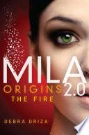 MILA 2 0  Origins  The Fire