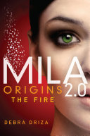 MILA 2.0: Origins: The Fire Pdf/ePub eBook