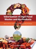 Valorization of Agri Food Wastes and By Products