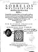 Consideraciones sobre los mysterios del altissimo sacrificio de la missa