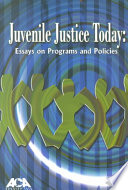 Juvenile Justice Today  : Essays on Programs and Policies