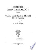 History and Genealogy of the Thomas J. and Henrietta (Howells) Powell Families