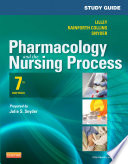 """Study Guide for Pharmacology and the Nursing Process"" by Linda Lane Lilley, Julie S. Snyder, Shelly Rainforth Collins"