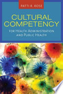 Cultural Competency For Health Administration And Public Health [Pdf/ePub] eBook