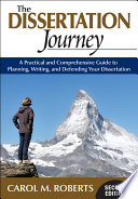 The Dissertation Journey  : A Practical and Comprehensive Guide to Planning, Writing, and Defending Your Dissertation