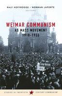 Weimar Communism as Mass Movement, 1918 - 1933