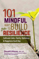 101 Mindful Ways to Build Resilience