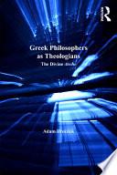 Greek Philosophers as Theologians