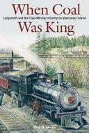 When Coal Was King [Pdf/ePub] eBook
