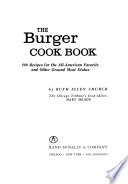 The Burger Cook Book; 200 Recipes for the All-American Favorite and Other Ground Meat Dishes