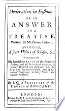 Moderation in Fashion  or  an Answer to a Treatise  written by Mr F  Tallents  entituled  A short History of Schism  etc      By S amuel  G rascome   A Presbyter of the Church of England Book