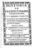 Historia de Predestinado Peregrino y su hermano    recito  En la qual     se descrive el succeso feliz  del que se ha de salvar     Traducida de portugues  etc