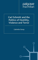 Carl Schmitt and the Politics of Hostility, Violence and Terror