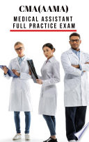 CMA(AAMA) Medical Assistant Full Practice Exam