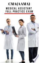 CMA AAMA  Medical Assistant Full Practice Exam