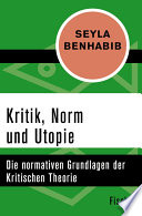 Kritik, Norm und Utopie