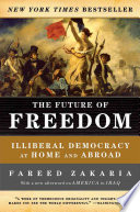 The Future of Freedom, Illiberal Democracy at Home and Abroad by Fareed Zakaria PDF
