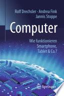 Computer  : Wie funktionieren Smartphone, Tablet & Co.?