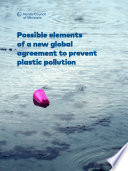 Possible elements of a new global agreement to prevent plastic pollution
