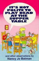 It s Not Polite to Play Dead at the Supper Table