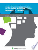 Brain Metabolic Crossroads in Severe Mental Disorders     Focus on Metabolic Syndrome Book