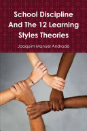 School Discipline and About The 12 Learning Styles Theories