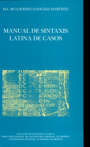 Manual de sintaxis latina de las cosas / Manual of Latin syntax of things