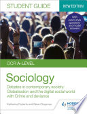 Ocr A Level Sociology Student Guide 3 Debates In Contemporary Society Globalisation And The Digital Social World Crime And Deviance