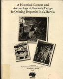 A Historical Context and Archaeological Research Design for Mining Properties in California