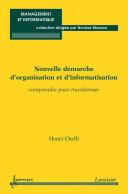 Nouvelle démarche d'organisation et d'informatisation : comprendre pour transformer (Coll. management et informatique)