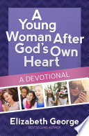 A Young Woman After God s Own Heart  A Devotional Book PDF