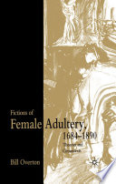 Fictions of Female Adultery 1684 1890