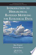 Introduction to Hierarchical Bayesian Modeling for Ecological Data Book