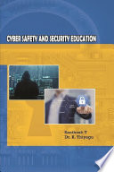 CYBER SAFETY AND SECURITY EDUCATION Book