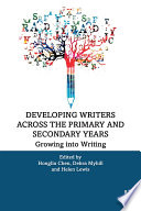 Developing Writers Across the Primary and Secondary Years