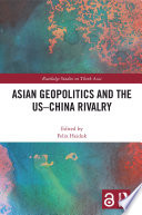 Asian Geopolitics and the US   China Rivalry