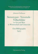 Stereotypen, Vorurteile, Volkerbilder in Ost Und West in Wissenschaft Und Unterricht - Teil 2