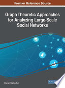 Graph Theoretic Approaches for Analyzing Large Scale Social Networks