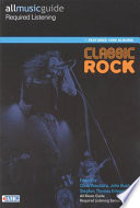 All Music Guide Required Listening  : Classic Rock