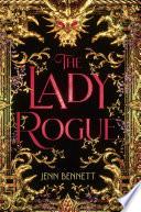 """The Lady Rogue"" by Jenn Bennett"