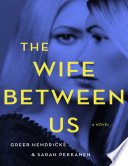 The Wife Between Us. A Novel