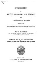Introduction to Ancient Geography and History  with biographical notices of some of the most celebrated characters of antiquity     with 23 maps and engravings  etc