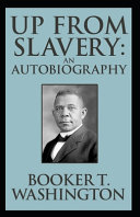 Up from Slavery Book by Booker T. Washington