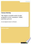The impact of multi vendor loyalty programs on the consumers  online purchase process