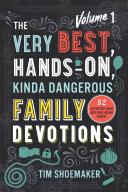 The Very Best, Hands-On, Kinda Dangerous Family Devotions [Pdf/ePub] eBook