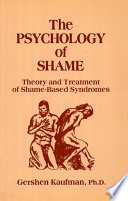 """""""The Psychology of Shame: Theory and Treatment of Shame-Based Syndromes, Second Edition"""" by Gershen Kaufman, PhD"""