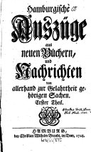 Hamburgische Auszüge aus neuen Büchern und Nachrichten von allerhand zur Gelahrtheit gehörigen Sachen