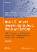 Secure ICT Service Provisioning for Cloud  Mobile and Beyond
