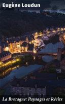 La Bretagne: Paysages et Récits [Pdf/ePub] eBook